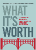 What It's Worth: Strengthening the Financial Future of Families, Communities and the Nation